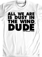 Dust In The Wind Dude Bill and Ted T-Shirt