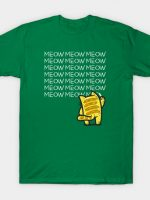 Meow Meow Meow T-Shirt