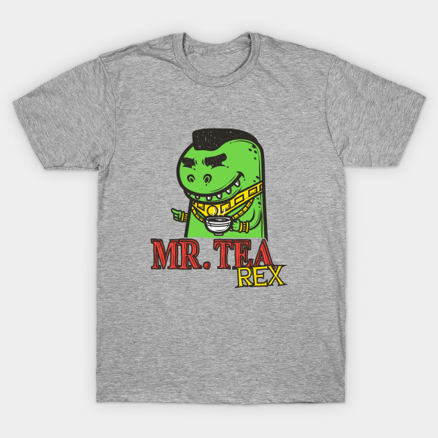 Mr. Tea Rex