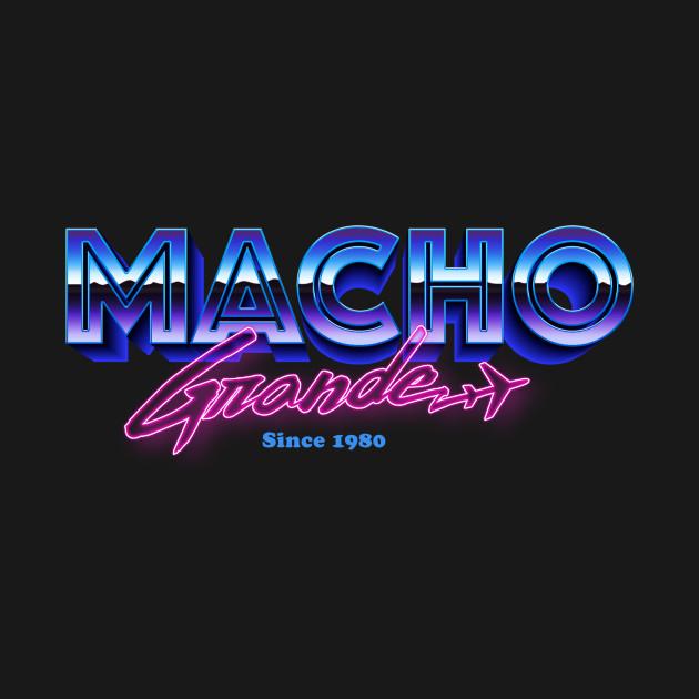 No I will never get over Macho Grande