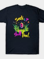Seek and Ye Shall Find T-Shirt