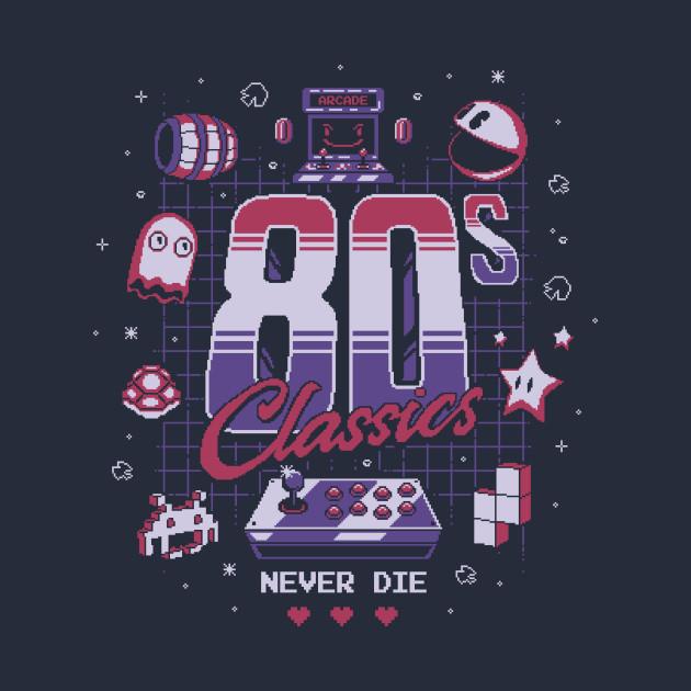 80s Classics never die
