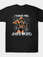 I Have The Safe Word T-Shirt