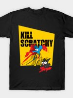 Kill Scratchy T-Shirt
