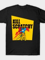 Kill Scratchy v2 T-Shirt