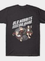 Old Hobbits Die Hard T-Shirt