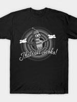 Thats all jerks T-Shirt