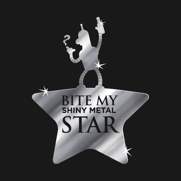 Bite My Shiny Metal Star