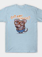 GOT CHEESE T-Shirt