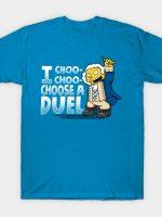 I Chose A Duel T-Shirt