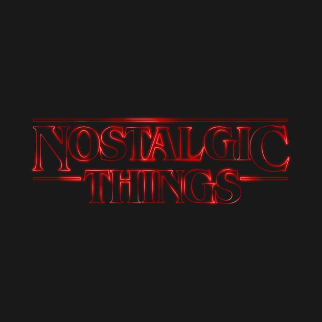 Nostalgic Things