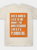 Video Games Lied to Me T-Shirt