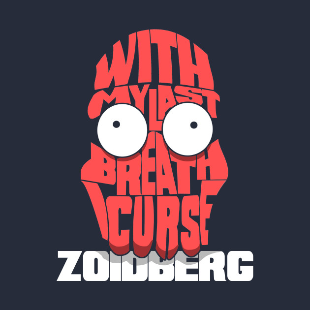 With My Last Breath I Curse Zoidberg!