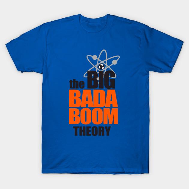 the BIG BADA BOOM theory