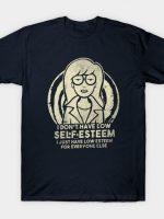 I Don't Have Low Self Esteem T-Shirt
