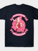 You'll Do It For Him T-Shirt