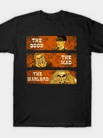 The Good, The Mad, and The Warlord T-Shirt