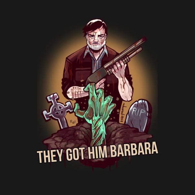 They got him Barbara