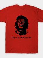 Viva la Obediencia! T-Shirt