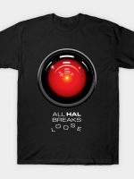 ALL HAL BREAKS LOOSE T-Shirt