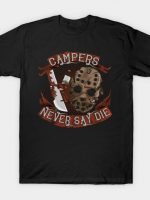 Campers Never Say Die T-Shirt