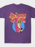 Murder, She Ra T-Shirt