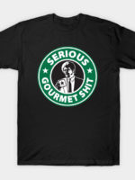 Serious Gourmet Coffee T-Shirt