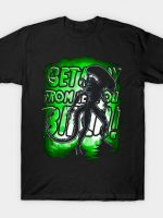 Get Away From Her You Bitch! T-Shirt