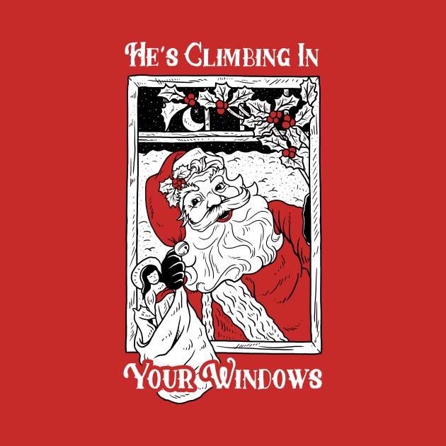 He's Climbing In Your Windows