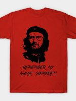 Remember my name, siempre T-Shirt