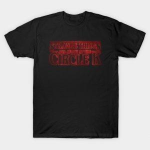 Strange Things are afoot at the Circle K T-Shirt