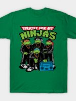 Strictly For My Ninjas T-Shirt