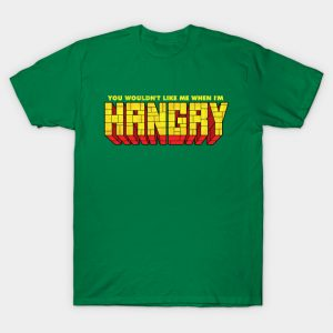 You Wouldn't Like Me When I'm Hangry