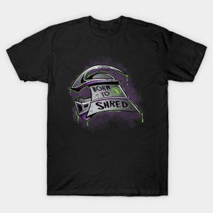 Born to Shred