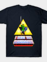 I HAVE THE COURAGE! T-Shirt