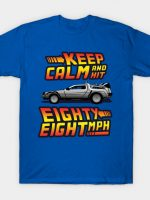 Keep Calm and Hit 88 MPH T-Shirt
