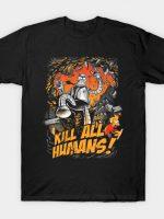 Kill All Humans T-Shirt