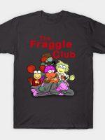 The Fraggle Club T-Shirt