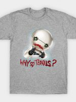 Why So Tedious T-Shirt