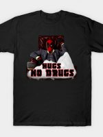 hugs no drugs! T-Shirt