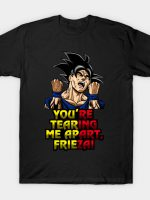 You're Tearing Me Apart, Frieza! T-Shirt