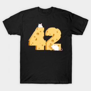 Cheese is the Answer 42 T-Shirt