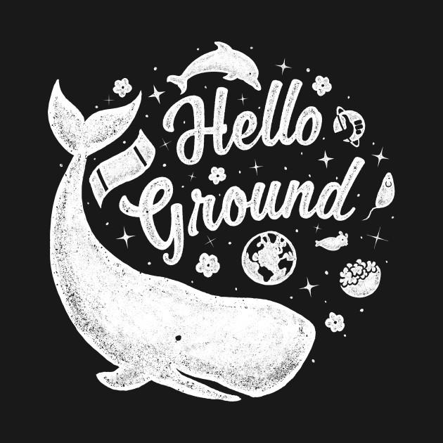 Hello Ground
