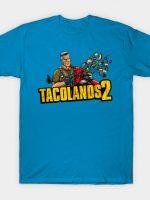 Tacolands 2 T-Shirt