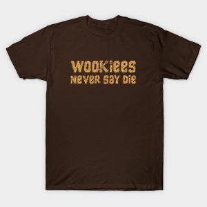 Wookiees Never Say Die