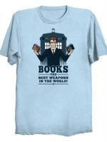 Books, The Best Weapons T-Shirt