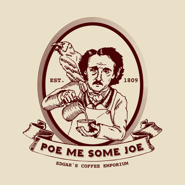 Poe Me Some Joe