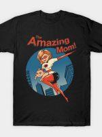 The Amazing Mom! T-Shirt