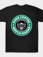 Have Coffee, Watch Radar T-Shirt