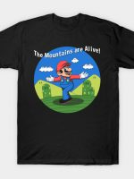 The Mountains Are Alive T-Shirt
